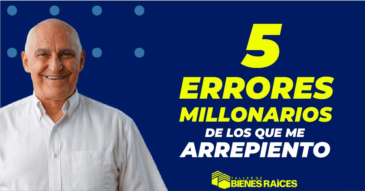 5 errores millonarios de los que me arrepiento Carlos Devis